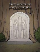 The Village of Lost Children 3rd lvl Adventure