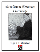 New Arcane Tradition: Craftsmage
