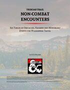 Triboar Trail Non-Combat Encounters