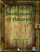 Heroic Backgrounds: Backgrounds of Adversity
