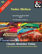 Classic Modules Today: N5 Under Illefarn (5e)