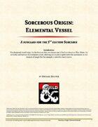 Sorcerous Origin: Elemental Vessel (5e)