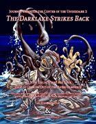 Journey Through the Center of the Underdark 2 - The Darklake Strikes Back