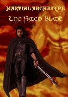 Fighter Martial Archetype the Fated Blade