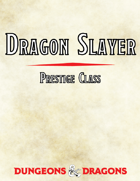 Dragon Slayer Prestige Class