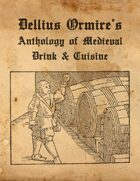 Dellius Ormire's Anthology of Medieval Drink & Cuisine