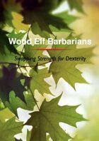 Wood Elf Barbarians