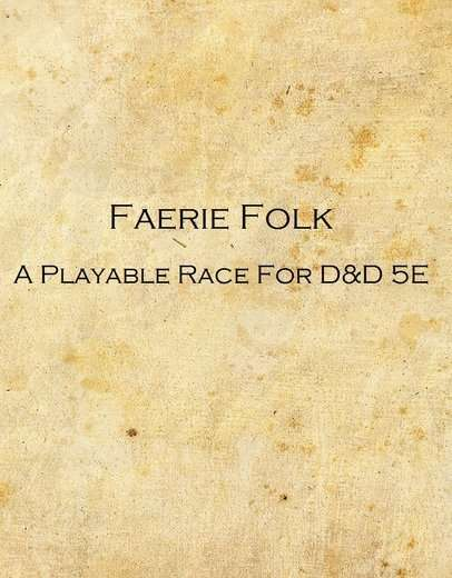 Faerie Folk - A Playable Race For D&D 5e - Dungeon Masters