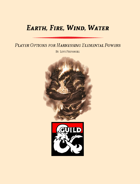 Earth, Fire, Wind, Water - Archetypes for Harnessing Elemental Powers (5e)