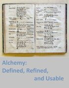 Alchemy: Defined, Refined, and Usable
