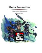Mystic Incarnation - The Magic of Soulshapers (Incarnum for 5e)