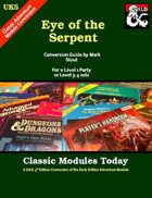 Classic Modules Today: UK5 Eye of the Serpent (5e)