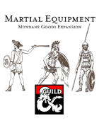 Martial Equipment - Mundane Goods Expansion