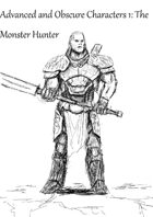 Advanced and obscure character classes 1: The Monster Hunter