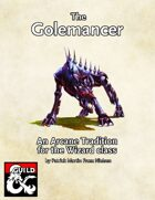 Golemancer Arcane Tradition for Wizards