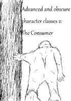 Advanced and Obscure Character Classes 2: The Consumer