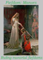 Fiefdom: Manors, Ruling manorial fiefs