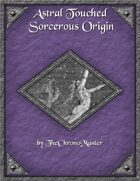 Astral Touched Sorcerous Origin