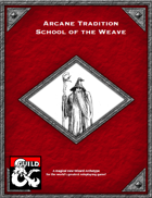 Arcane Tradition- School of the Weave