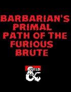 Barbarian Primal Path: Furious Brute