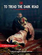 To Tread the Dark Road: A Rogue Handbook