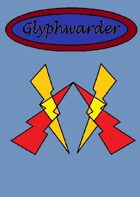 The Glyphwarder; A 5th Edition Homebrew Class