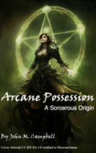 Arcane Possession - Sorcerous Origin