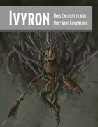 Ivyron - Boss Encounter and One Shot Adventure
