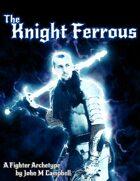 Knight Ferrous - Fighter Archetype