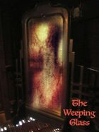 The Weeping Glass