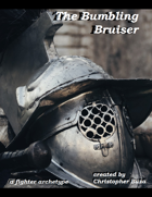 The Bumbling Bruiser -- Fighter Class Option / Archetype