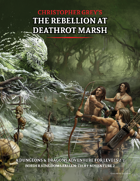 Christopher Grey's The Rebellion at Deathrot Marsh (Border Kingdoms Fallen 1.2)