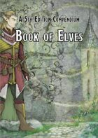 Book of Elves - A compendium of player options