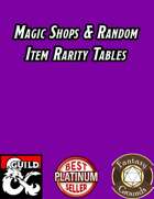 Magic Shops & Random Item Rarity Tables