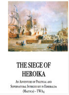 The Siege of Heroika: an adventure of political and supernatural intrigue set in Esmeralda (Maztica) TWA4