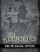 Awakened Cog - 5e Race