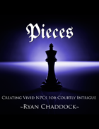 Pieces - Creating Vivid NPCs for Courtly Intrigue