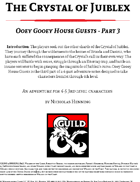 Ooey Gooey House Guests - Crystal of Juiblex part 3