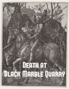 Death at Black Marble Quarry