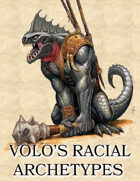 Volo's Racial Archetypes (41 New Archetypes & 8 New Races)