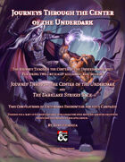 Journeys Through the Center of the Underdark - the Bundle!