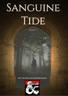 The Sanguine Tide - Background & Part 1 (5E)