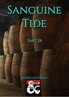The Sanguine Tide Parts 2a, 2b & 2c (5E)