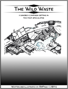The Wild Waste: Part One - A Post-Apocalyptic Sandbox