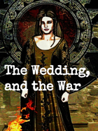 The Wedding and The War