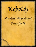 Kobolds! (A Player Race for 5e)
