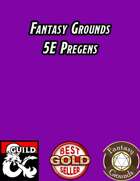 Fantasy Grounds Level 1 Pregenerated Characters
