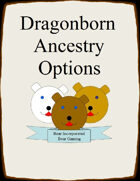 More Dragonborn Ancestry Options, (from D&D 3.5)