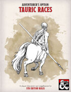 Tauric Races (Centaurs, Wemics, Formians, and more!)