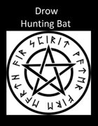 Drow Hunting Bat